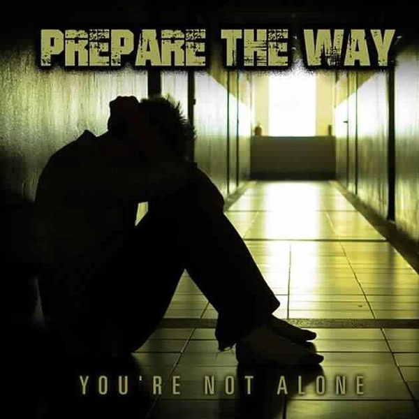 You Re Not In This Alone What Columbine: You're Not Alone By Prepare The Way On ChristianRock.Net